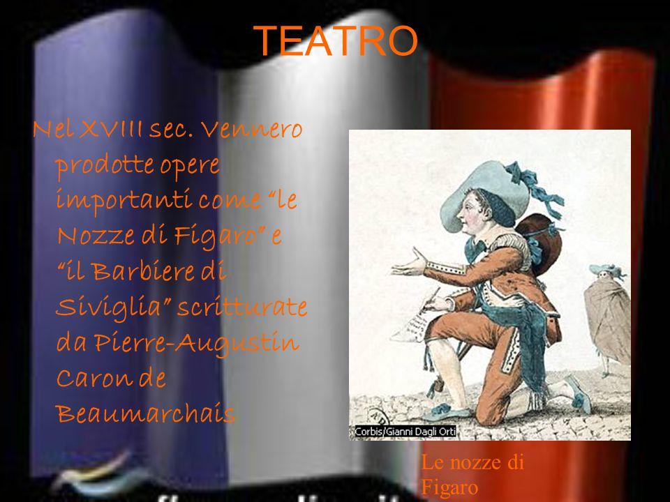 """TEATRO Nel XVIII sec. Vennero prodotte opere importanti come """"le Nozze di Figaro"""" e """"il Barbiere di Siviglia"""" scritturate da Pierre-Augustin Caron de"""