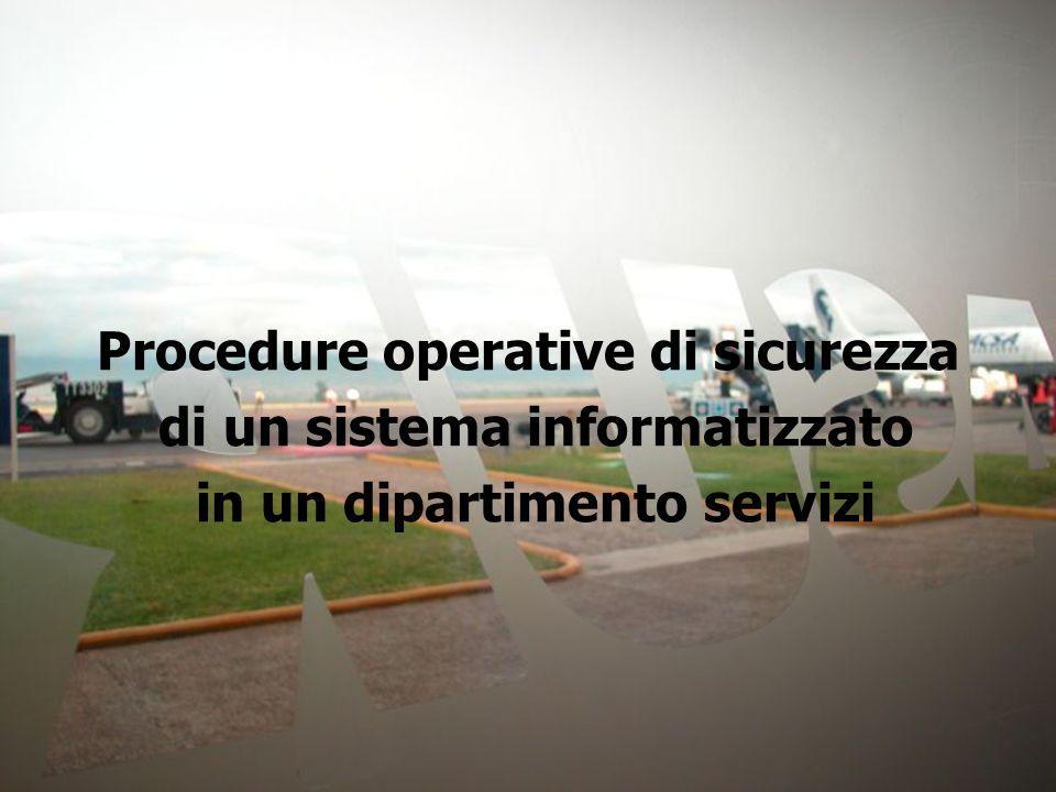 Procedure operative di sicurezza di un sistema informatizzato in un dipartimento servizi