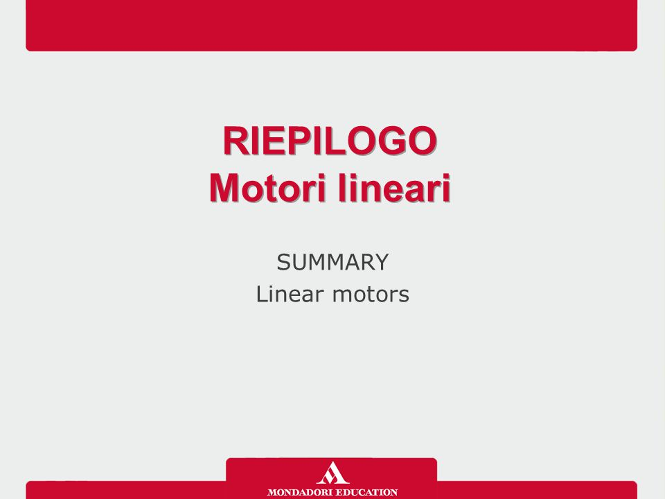 SUMMARY Linear motors RIEPILOGO Motori lineari RIEPILOGO Motori lineari