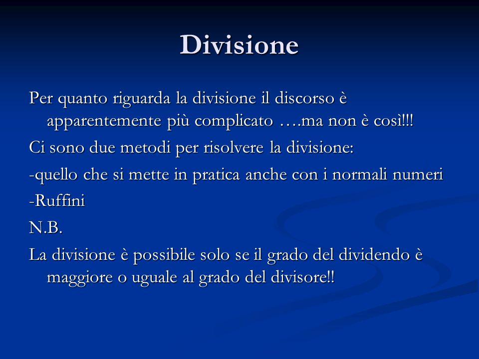 Divisione Per quanto riguarda la divisione il discorso è apparentemente più complicato ….ma non è così!!.