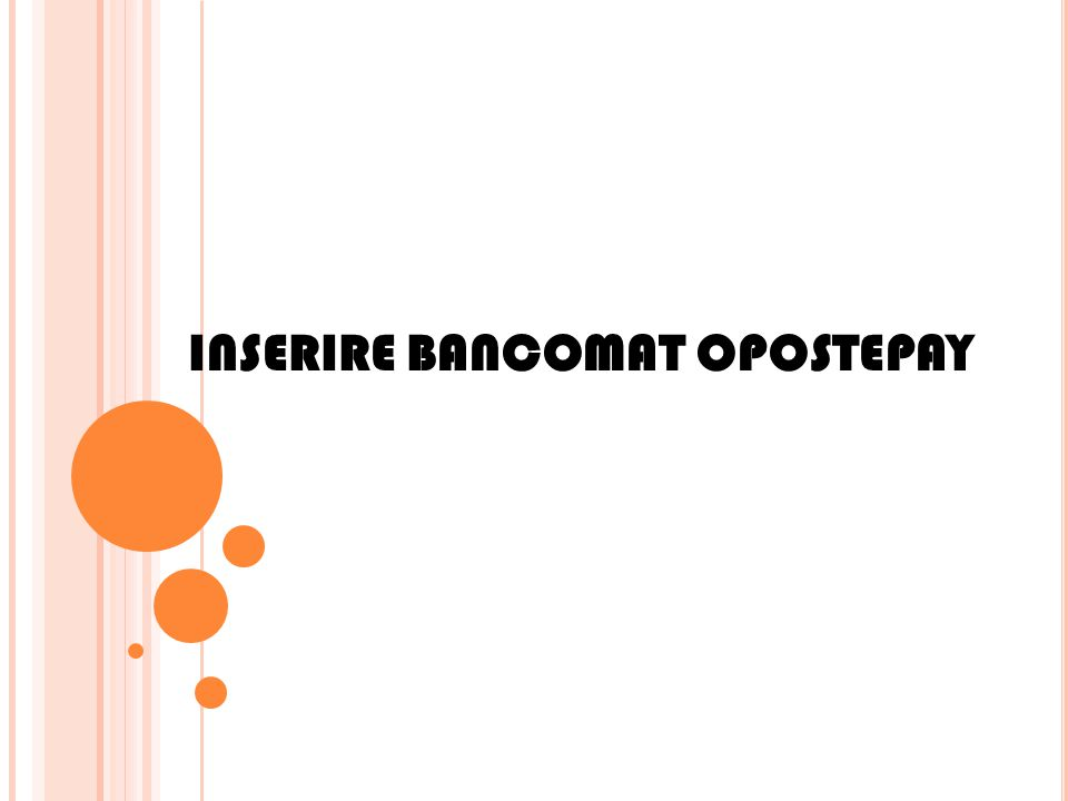 INSERIRE BANCOMAT OPOSTEPAY
