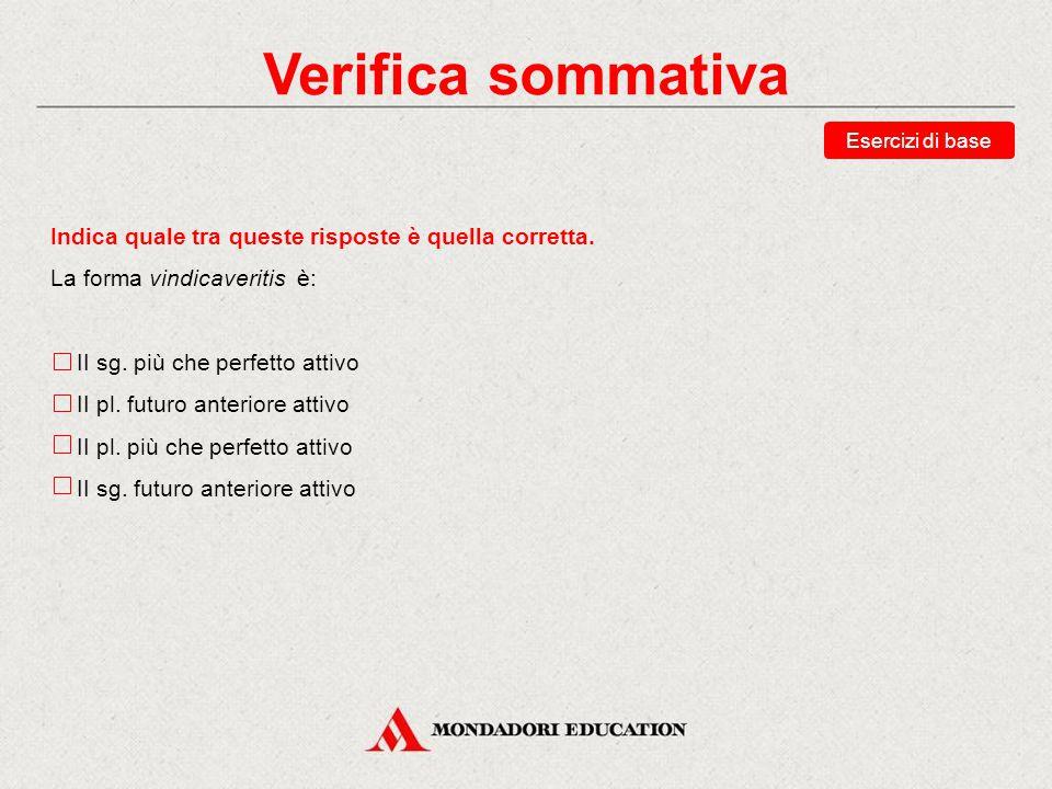 Verifica sommativa Riordina il piuccheperfetto attivo di gero, «porto».