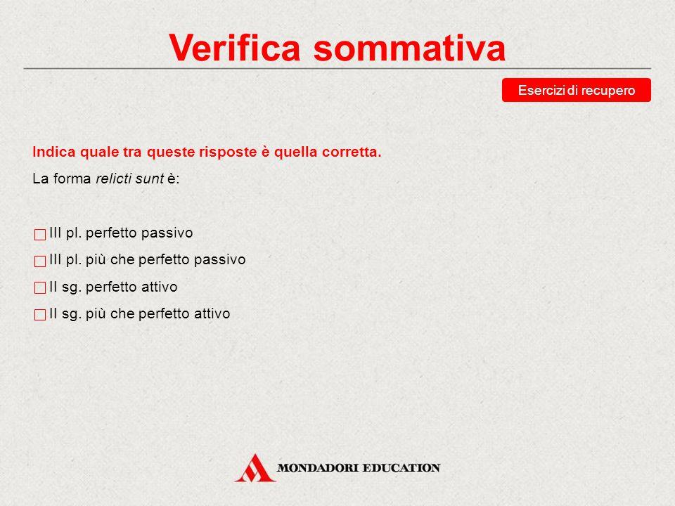 Verifica sommativa Riordina il perfetto attivo di curro, «corro».
