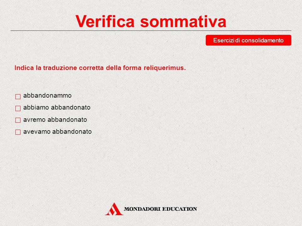 Verifica sommativa Indica la traduzione corretta della forma ductus erat.