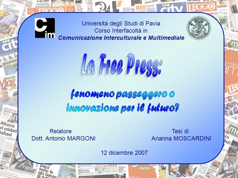 Università degli Studi di Pavia Corso Interfacoltà in Comunicazione Interculturale e Multimediale Relatore Tesi di Dott.
