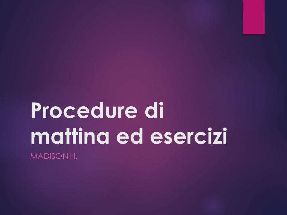 Procedure di mattina ed esercizi MADISON H.
