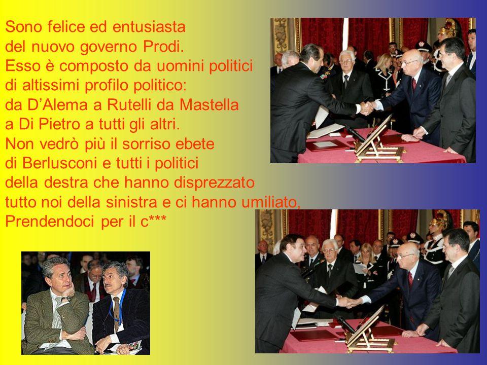 z Urrà, evviva: ecco Il nuovo governo Prodi Urrà, evviva, finalmente dopo 5 lunghissimi anni, Berlusconi ufficialmente è andato via da Palazzo Ghigi.