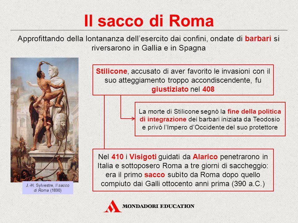 Il sacco di Roma Approfittando della lontananza dell'esercito dai confini, ondate di barbari si riversarono in Gallia e in Spagna Stilicone, accusato