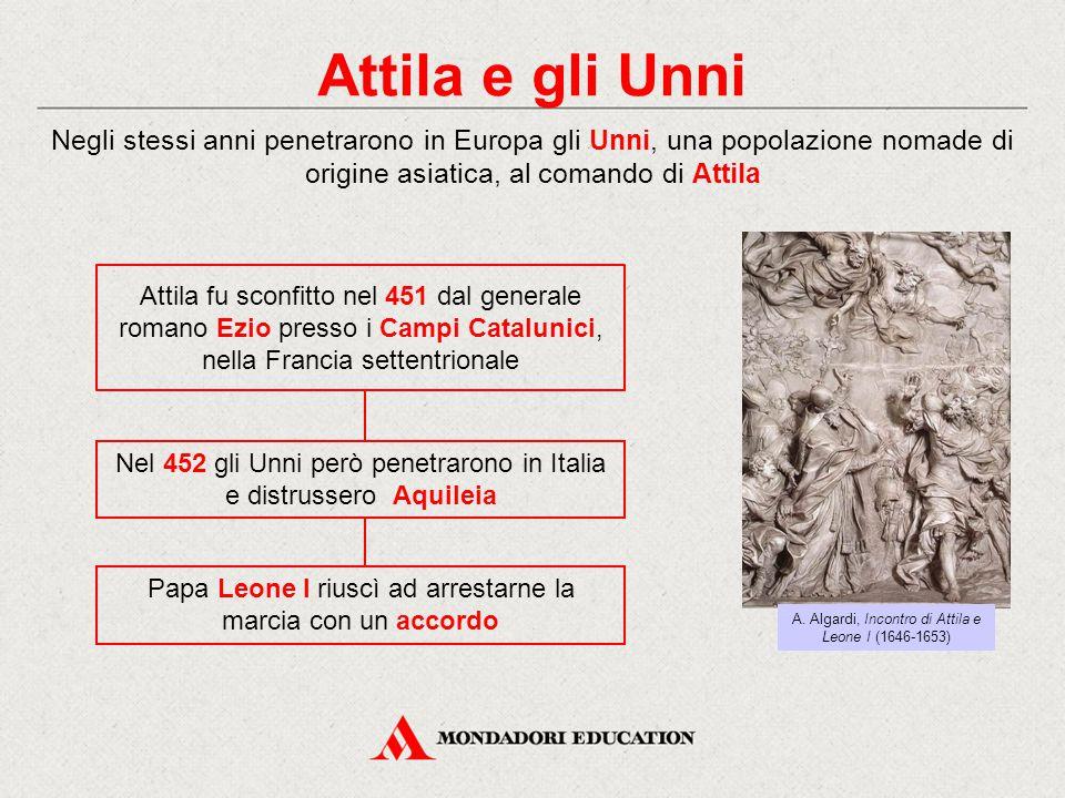Attila e gli Unni Negli stessi anni penetrarono in Europa gli Unni, una popolazione nomade di origine asiatica, al comando di Attila Attila fu sconfit