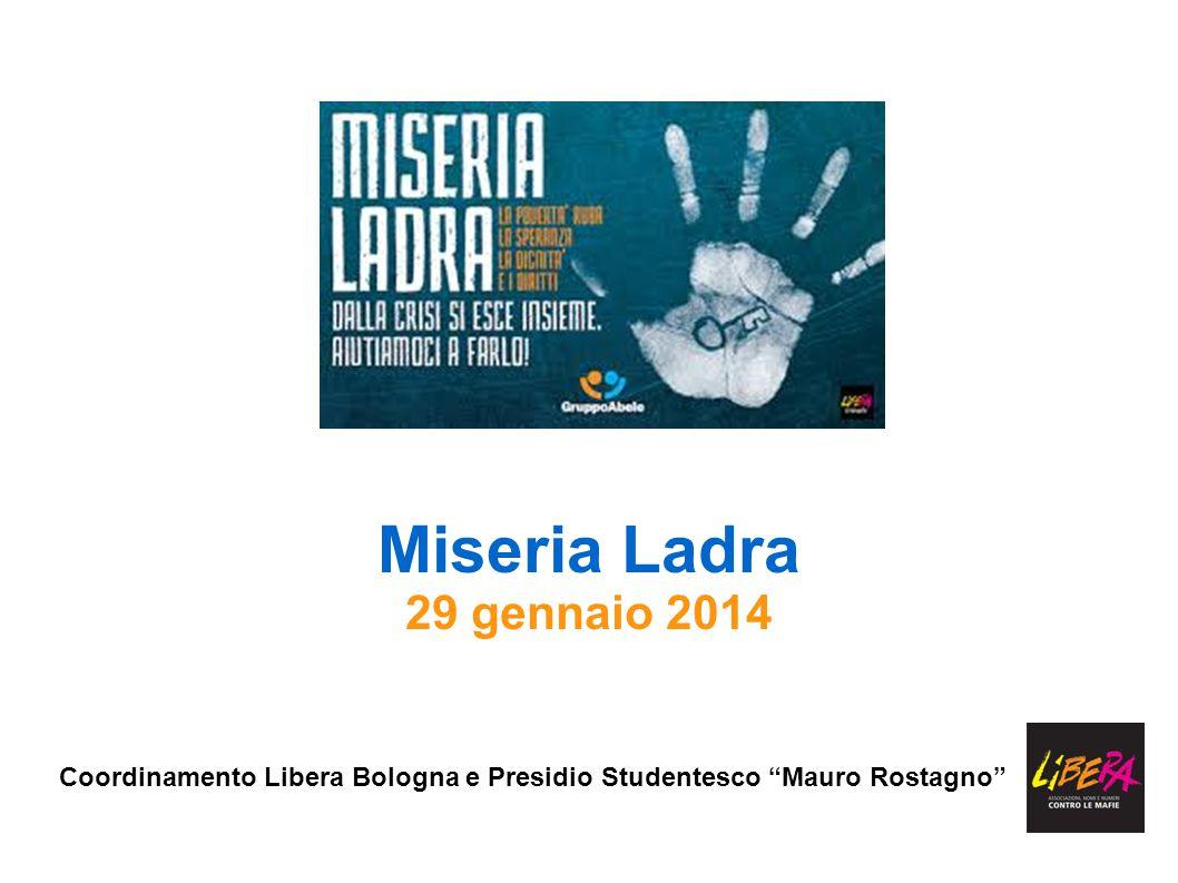 Miseria Ladra 29 gennaio 2014 Coordinamento Libera Bologna e Presidio Studentesco Mauro Rostagno