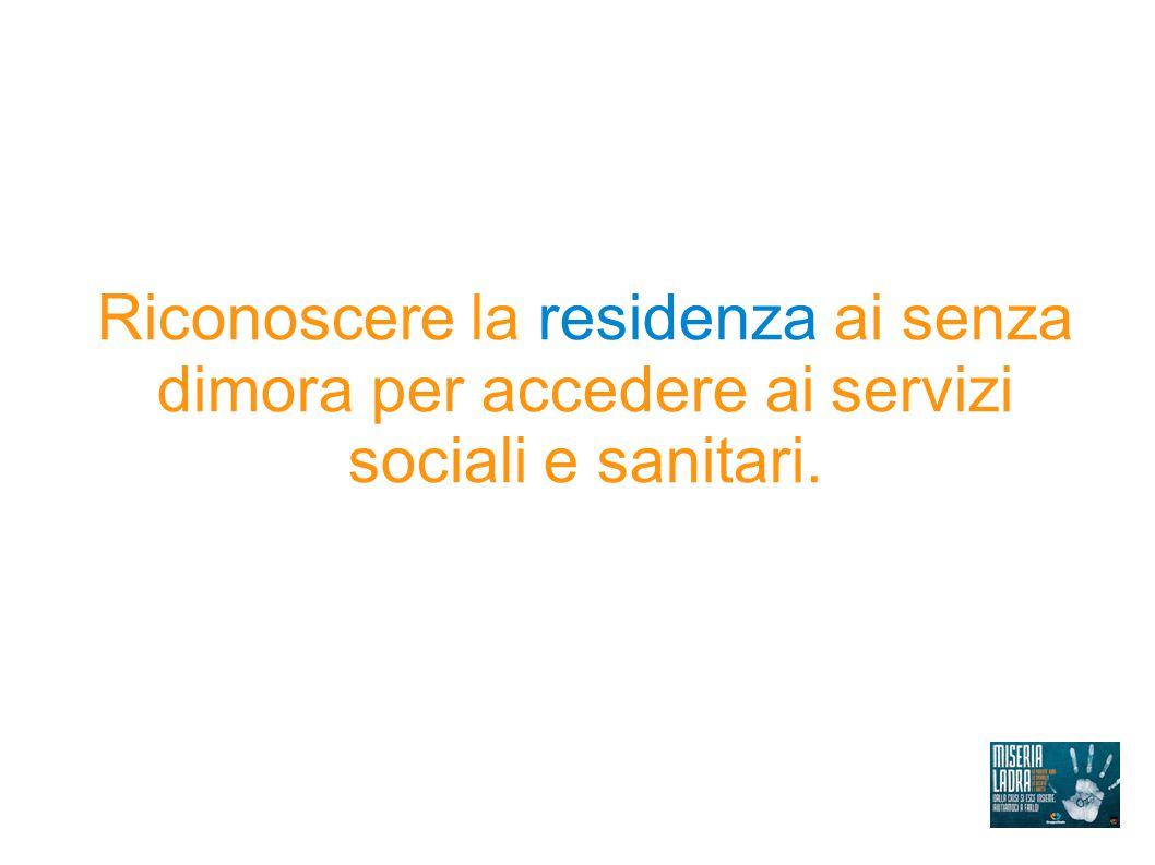 Riconoscere la residenza ai senza dimora per accedere ai servizi sociali e sanitari.