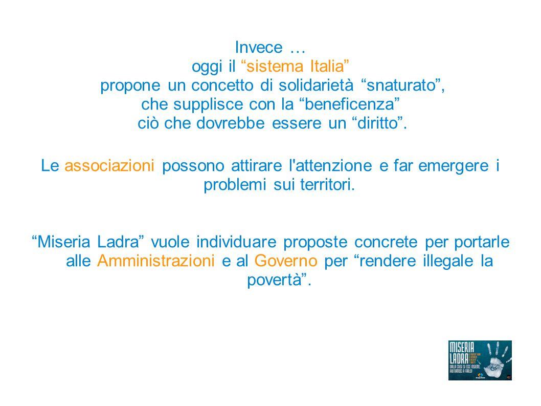 """Invece … oggi il """"sistema Italia"""" propone un concetto di solidarietà """"snaturato"""", che supplisce con la """"beneficenza"""" ciò che dovrebbe essere un """"dirit"""