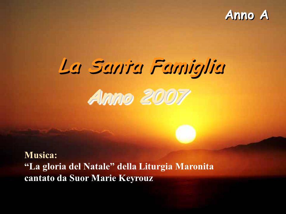 Anno A La Santa Famiglia Anno 2007 Musica: La gloria del Natale della Liturgia Maronita cantato da Suor Marie Keyrouz