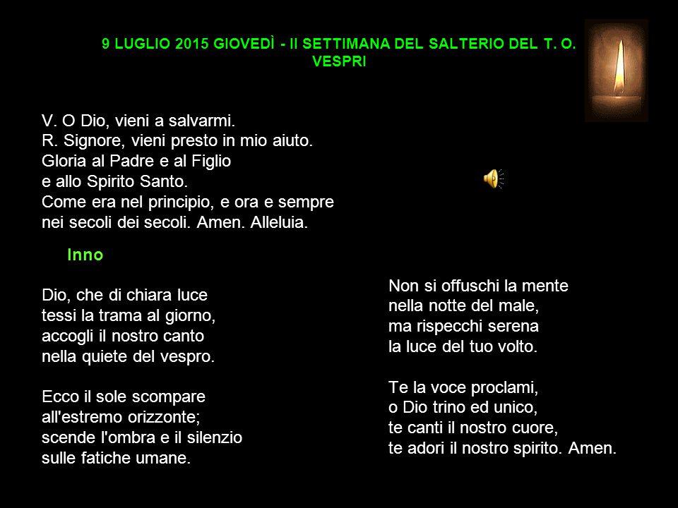 9 LUGLIO 2015 GIOVEDÌ - II SETTIMANA DEL SALTERIO DEL T.