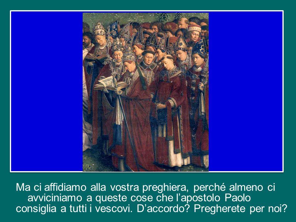 Abbiamo sentito le cose che l'apostolo Paolo dice al vescovo Tito. Ma quante virtù dobbiamo avere, noi vescovi? Abbiamo sentito tutti, no? Non è facil
