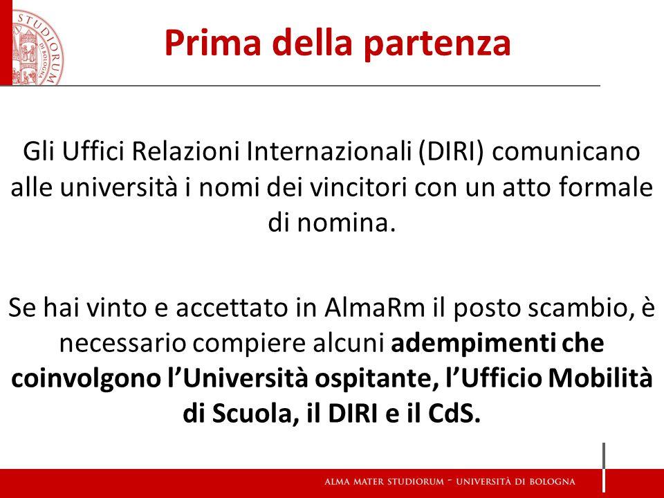 Prima della partenza Gli Uffici Relazioni Internazionali (DIRI) comunicano alle università i nomi dei vincitori con un atto formale di nomina.