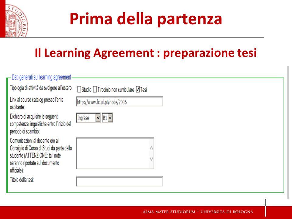 Prima della partenza Il Learning Agreement : preparazione tesi