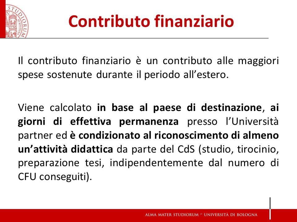 Contributo finanziario Il contributo finanziario è un contributo alle maggiori spese sostenute durante il periodo all'estero.