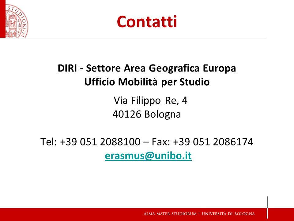 Contatti DIRI - Settore Area Geografica Europa Ufficio Mobilità per Studio Via Filippo Re, 4 40126 Bologna Tel: +39 051 2088100 – Fax: +39 051 2086174 erasmus@unibo.it