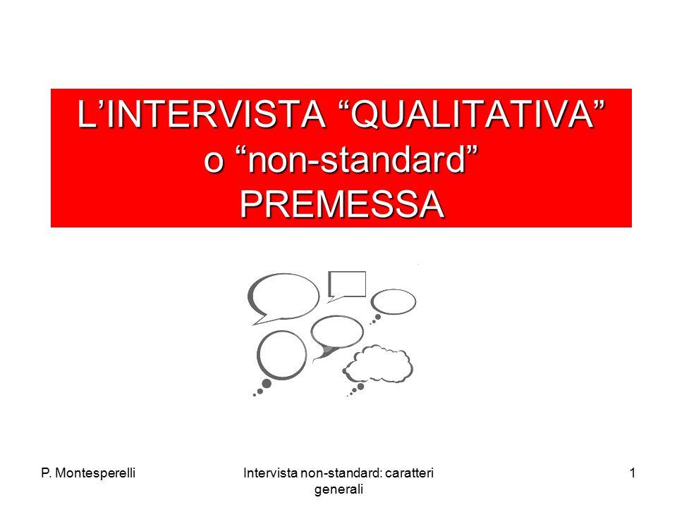 """P. MontesperelliIntervista non-standard: caratteri generali 1 L'INTERVISTA """"QUALITATIVA"""" o """"non-standard"""" PREMESSA"""