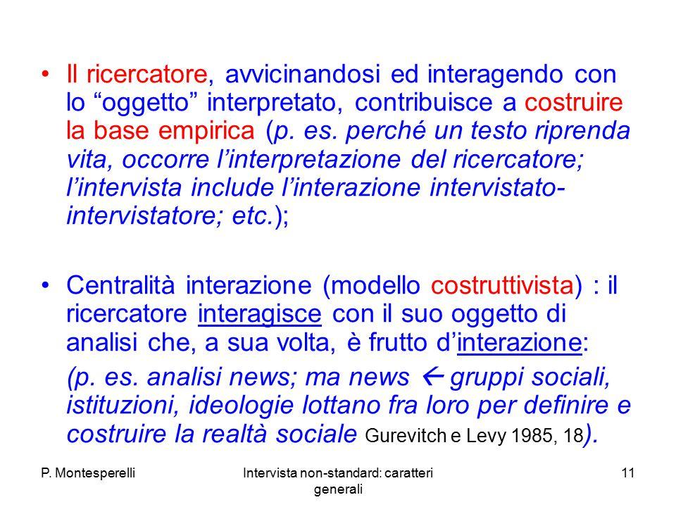 """P. MontesperelliIntervista non-standard: caratteri generali 11 Il ricercatore, avvicinandosi ed interagendo con lo """"oggetto"""" interpretato, contribuisc"""
