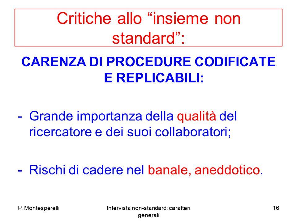 """P. MontesperelliIntervista non-standard: caratteri generali 16 Critiche allo """"insieme non standard"""": CARENZA DI PROCEDURE CODIFICATE E REPLICABILI: -G"""