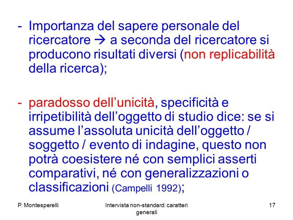 P. MontesperelliIntervista non-standard: caratteri generali 17 -Importanza del sapere personale del ricercatore  a seconda del ricercatore si produco
