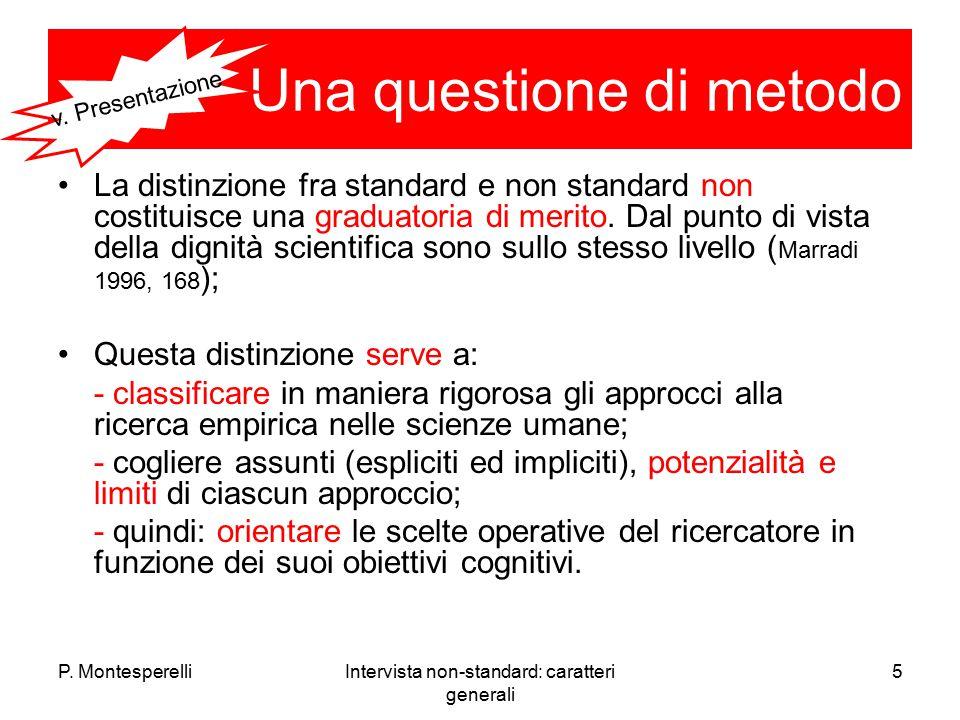 P. MontesperelliIntervista non-standard: caratteri generali 5 Una questione di metodo La distinzione fra standard e non standard non costituisce una g