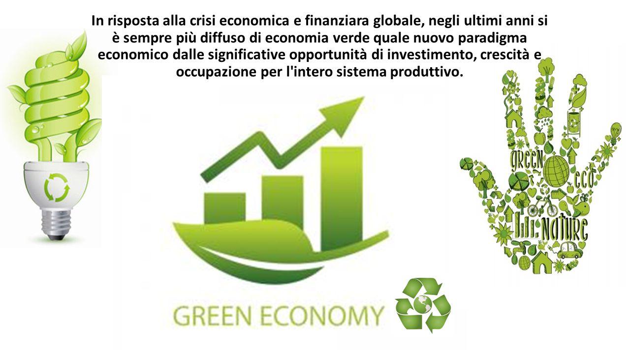 In risposta alla crisi economica e finanziara globale, negli ultimi anni si è sempre più diffuso di economia verde quale nuovo paradigma economico dal