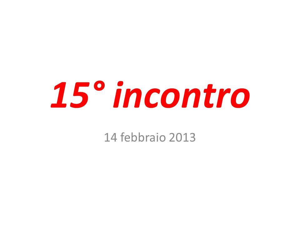 15° incontro 14 febbraio 2013