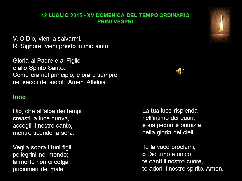 12 LUGLIO 2015 - XV DOMENICA DEL TEMPO ORDINARIO PRIMI VESPRI V.