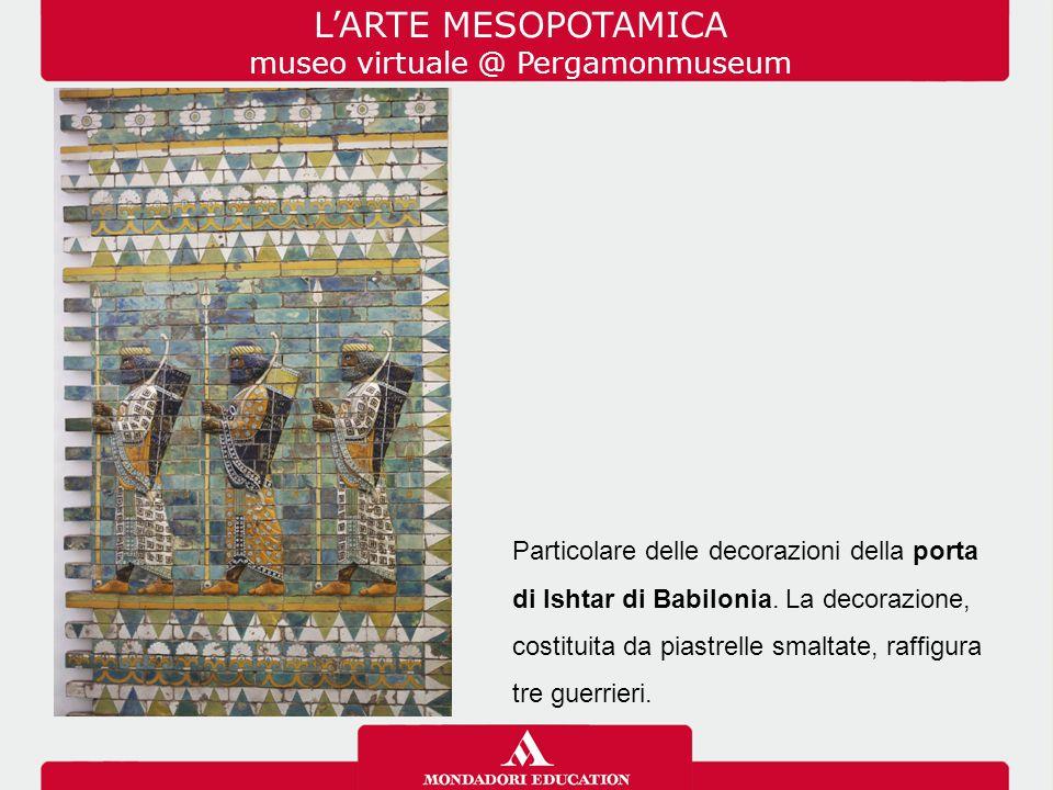 Particolare delle decorazioni della porta di Ishtar di Babilonia. La decorazione, costituita da piastrelle smaltate, raffigura tre guerrieri. L'ARTE M