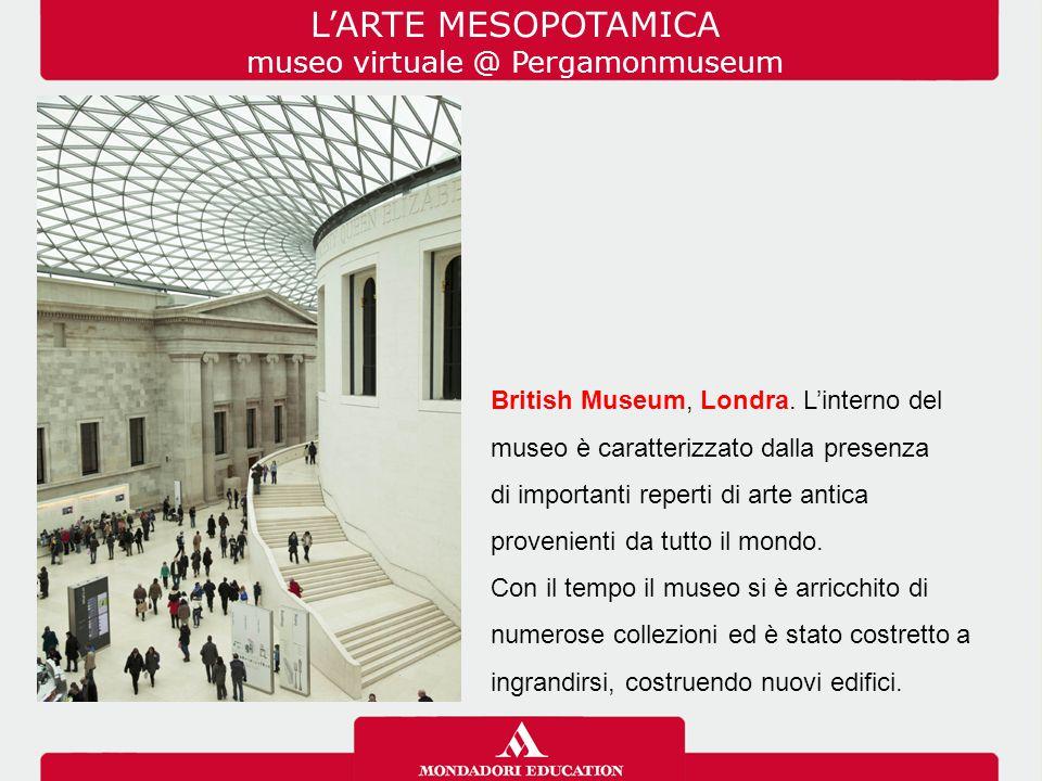 British Museum, Londra. L'interno del museo è caratterizzato dalla presenza di importanti reperti di arte antica provenienti da tutto il mondo. Con il
