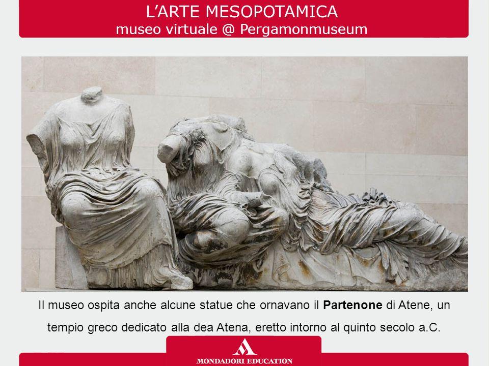 Il museo ospita anche alcune statue che ornavano il Partenone di Atene, un tempio greco dedicato alla dea Atena, eretto intorno al quinto secolo a.C.