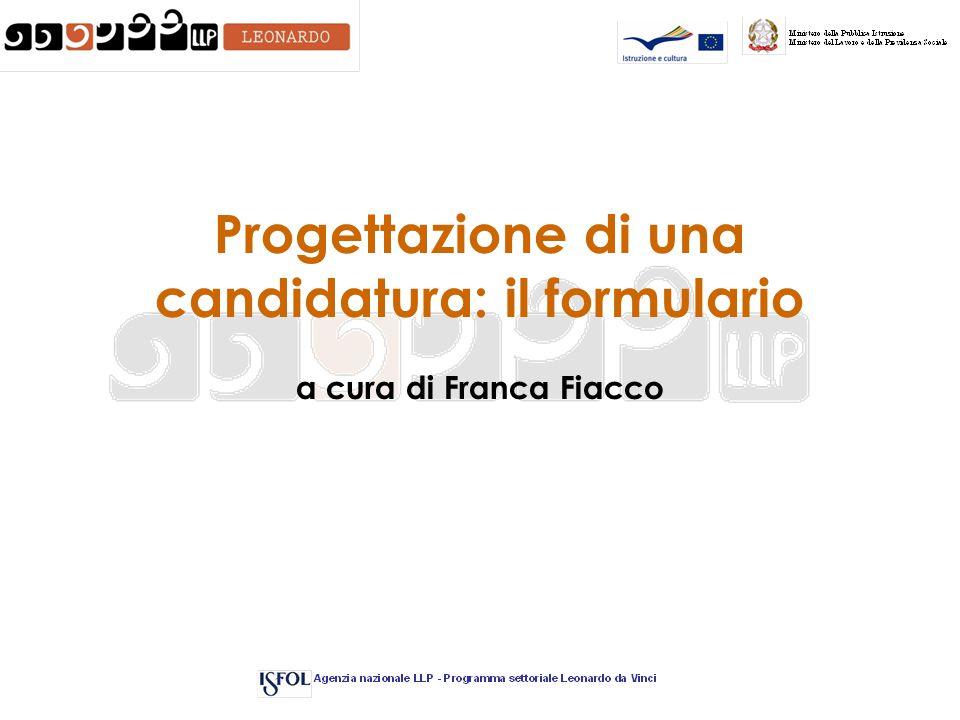 Progettazione di una candidatura: il formulario a cura di Franca Fiacco