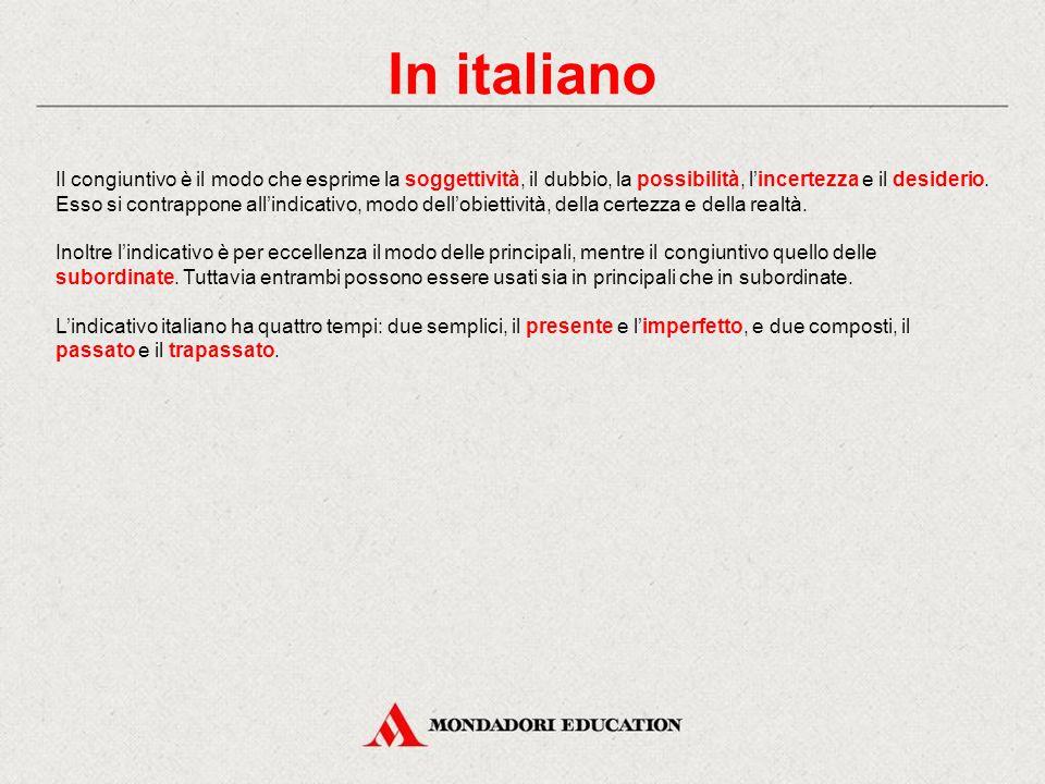 In italiano Il congiuntivo Il congiuntivo imperfetto Il congiuntivo presente Il congiuntivo perfetto Il congiuntivo più che perfetto Verifica sommativ
