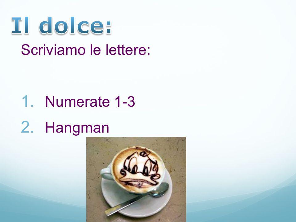 Scriviamo le lettere:  Numerate 1-3  Hangman