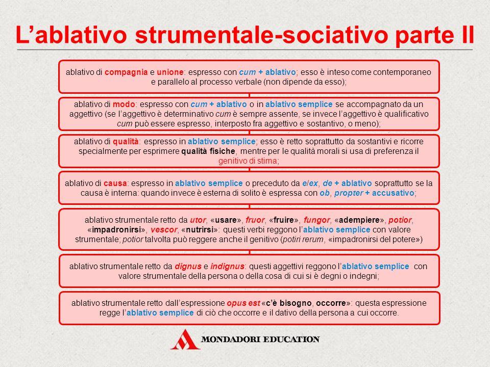 L'ablativo strumentale-sociativo parte I ablativo di mezzo: espresso con l'ablativo semplice; esso può essere retto da verbi e ricorre solo se il mezz