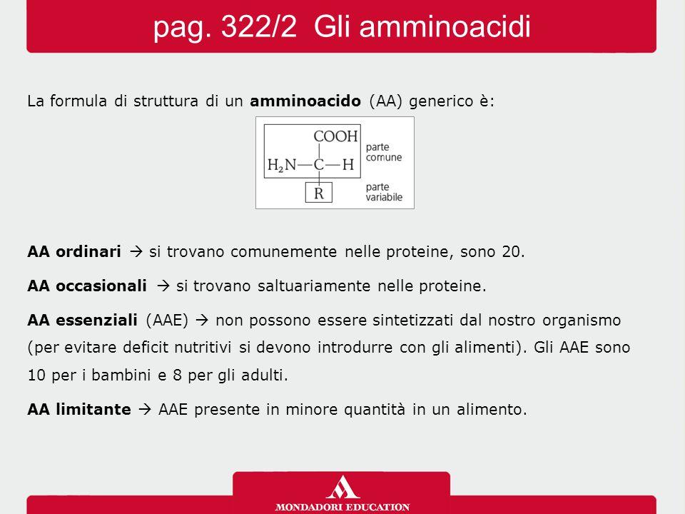 La formula di struttura di un amminoacido (AA) generico è: AA ordinari  si trovano comunemente nelle proteine, sono 20. AA occasionali  si trovano s