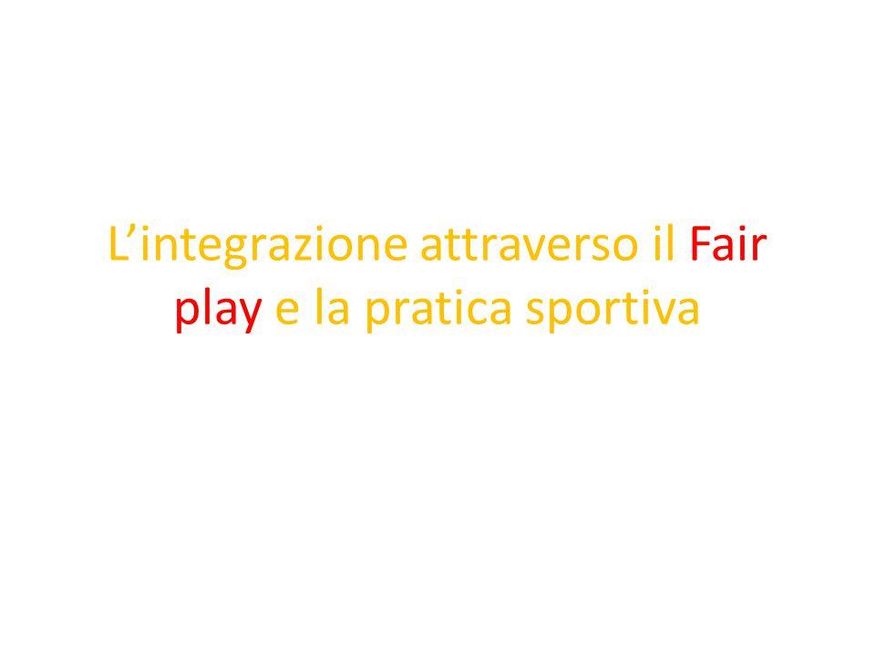 L'integrazione attraverso il Fair play e la pratica sportiva