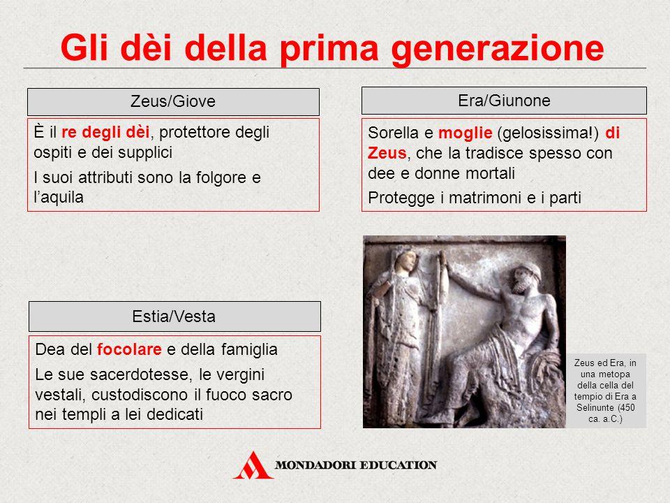 Gli dèi della prima generazione Zeus/Giove È il re degli dèi, protettore degli ospiti e dei supplici I suoi attributi sono la folgore e l'aquila Era/G