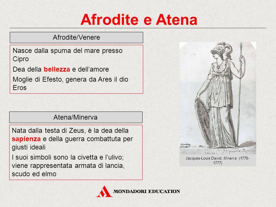 Afrodite e Atena Afrodite/Venere Nasce dalla spuma del mare presso Cipro Dea della bellezza e dell'amore Moglie di Efesto, genera da Ares il dio Eros
