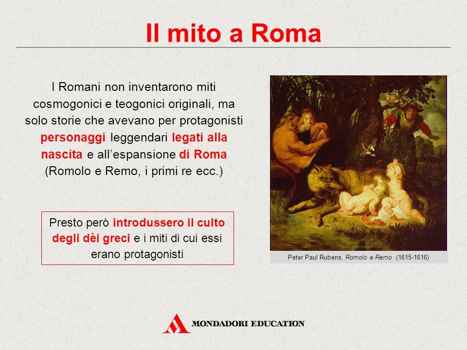 Il mito a Roma I Romani non inventarono miti cosmogonici e teogonici originali, ma solo storie che avevano per protagonisti personaggi leggendari lega
