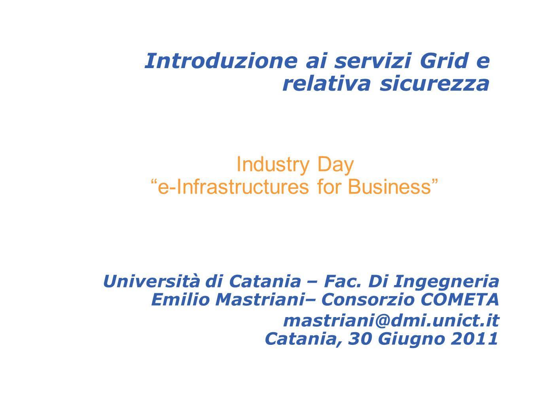 Introduzione ai servizi Grid e relativa sicurezza Università di Catania – Fac.