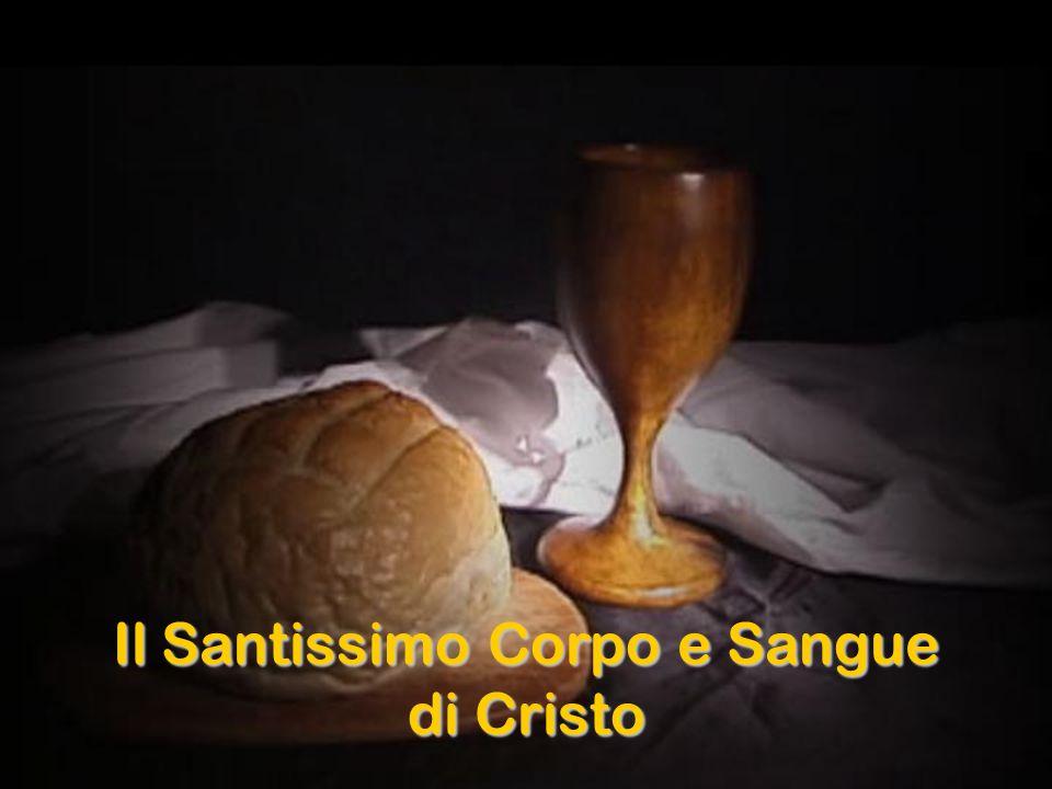 Il Santissimo Corpo e Sangue di Cristo