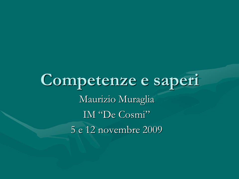 Competenze e saperi Maurizio Muraglia IM De Cosmi 5 e 12 novembre 2009