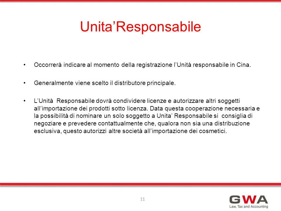 Occorrerà indicare al momento della registrazione l'Unità responsabile in Cina. Generalmente viene scelto il distributore principale. L'Unità Responsa