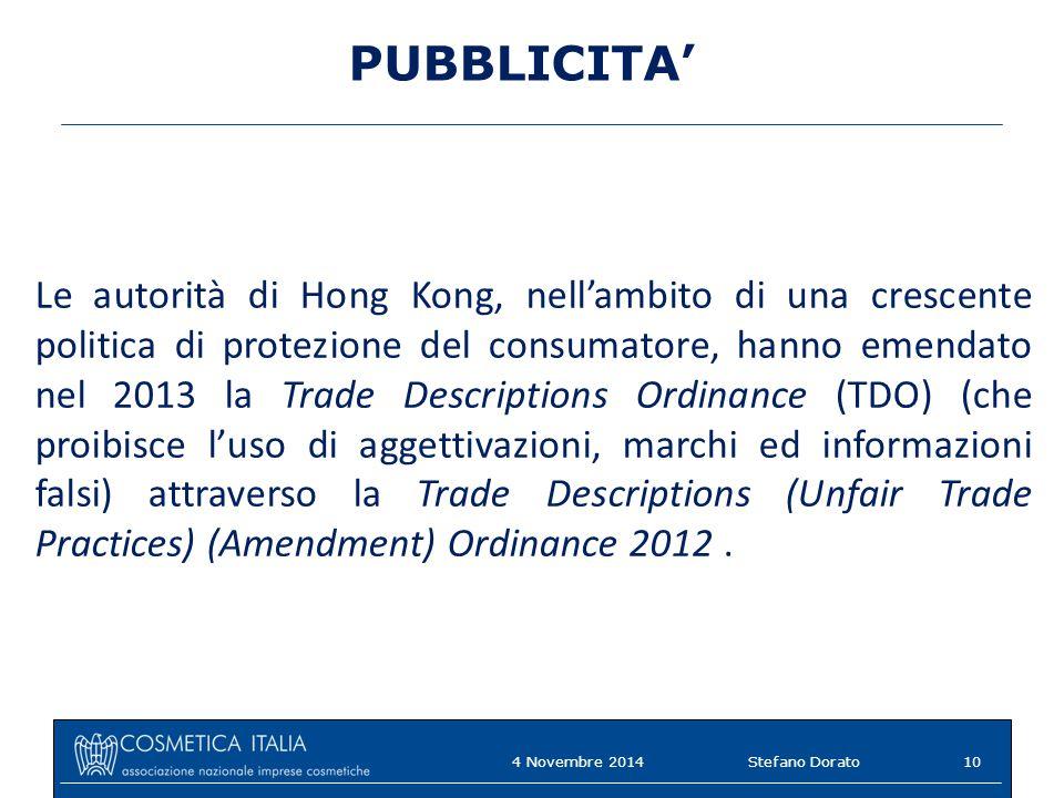 PUBBLICITA' Le autorità di Hong Kong, nell'ambito di una crescente politica di protezione del consumatore, hanno emendato nel 2013 la Trade Descriptions Ordinance (TDO) (che proibisce l'uso di aggettivazioni, marchi ed informazioni falsi) attraverso la Trade Descriptions (Unfair Trade Practices) (Amendment) Ordinance 2012.