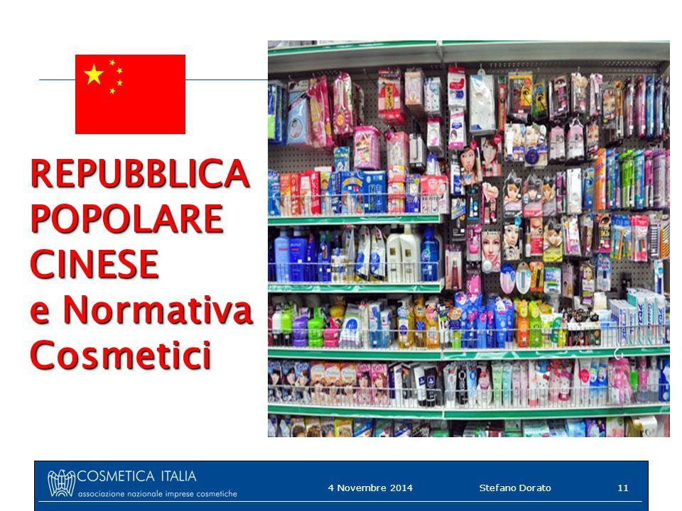 REPUBBLICAPOPOLARECINESE e Normativa CosmeticiREPUBBLICAPOPOLARECINESE Cosmetici 4 Novembre 2014Stefano Dorato11