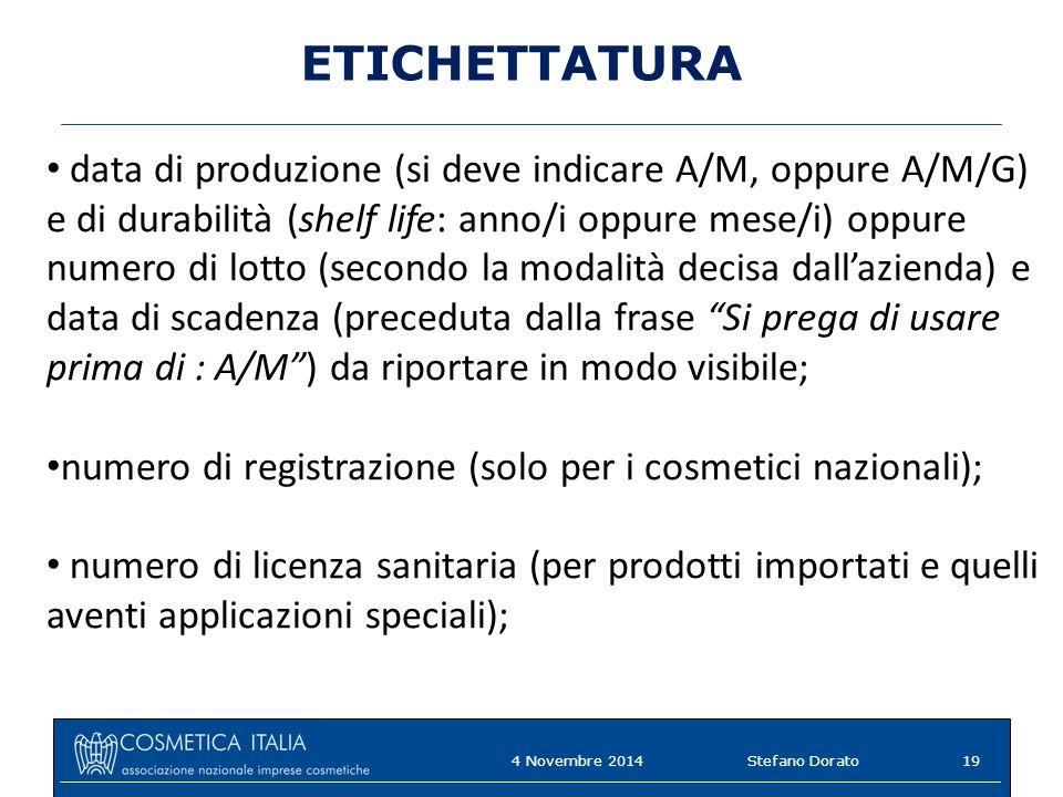 ETICHETTATURA data di produzione (si deve indicare A/M, oppure A/M/G) e di durabilità (shelf life: anno/i oppure mese/i) oppure numero di lotto (secon